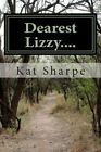Dearest Lizzy by Kat Sharpe (Paperback / softback, 2013)