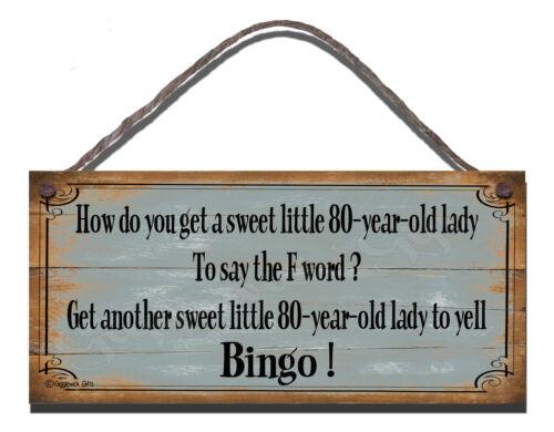 Handmade en Bois Signe Plaque drôle Bingo Citation Cadeau Anniversaire