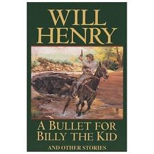 A Bullet for Billy the Kid by Will Henry (2013, Paperback)