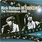 Rick Nelson - In Concert (The Troubadour, 1969/Live Recording, 2011)