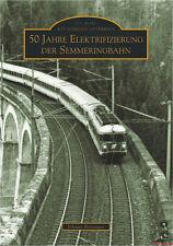 Fachbuch 50 Jahre Elektrifizierung der Semmeringbahn, NEU mit vielen Bildern
