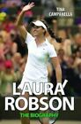 Laura Robson: The Biography by Tina Campanella (Paperback, 2014)