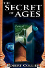 Secret of the Ages by Robert Collier (Paperback / softback, 2007)
