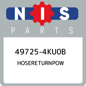 49725-4KU0B-Nissan-Hosereturnpow-497254KU0B-New-Genuine-OEM-Part