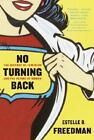 No Turning Back The History of Feminism And... Freedman Edgar E Ro 0345450531