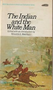 The-Indian-And-The-White-Man-Documents-In-American-Civilisation-Series-1964