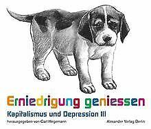 Erniedrigung genießen. Kapitalismus und Depression Bd. I... | Buch | Zustand gut