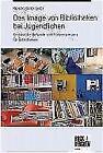 Das Image von Bibliotheken bei Jugendlichen von Kerstin Keller-Loibl (2012, Taschenbuch)