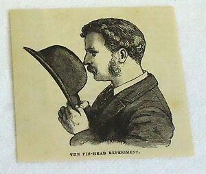 1880-Revista-Grabado-las-Pin-Head-Experimento-Vision-Hombre-con-Sombrero