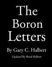 The Boron Letters by Gary Halbert and Bond Halbert (2013, Paperback)