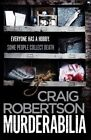 Murderabilia: Everyone Has a Hobby. Some People Collect Death. by Craig Robertson (Paperback, 2016)