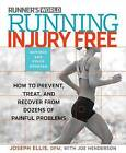 Running Injury-free: How to Prevent, Treat and Recover from Dozens of Painful Problems by Joseph Ellis, Joe Henderson (Paperback, 2013)