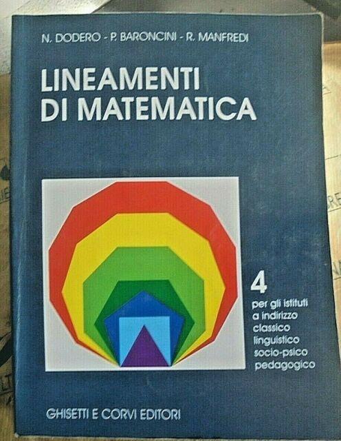 LINEAMENTI DI MATEMATICA VOL.4 PER CLASSICO LINGUISTICO SOC - DODERO - GHISETTI