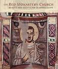 The Red Monastery Church: Beauty and Asceticism in Upper Egypt by Yale University Press (Hardback, 2016)