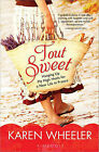 Tout Sweet: Hanging Up My High Heels for a New Life in France by Karen Wheeler (Paperback / softback, 2011)