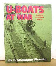 U-Boats at War : Landing on Hostile Shores by Jak P. Mallman Showell HB/DJ
