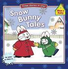Snow Bunny Tales: Three Stories in One! by Grosset & Dunlap (Paperback / softback, 2008)