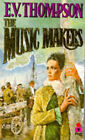 The Music Makers by E. V. Thompson (Paperback, 1981)
