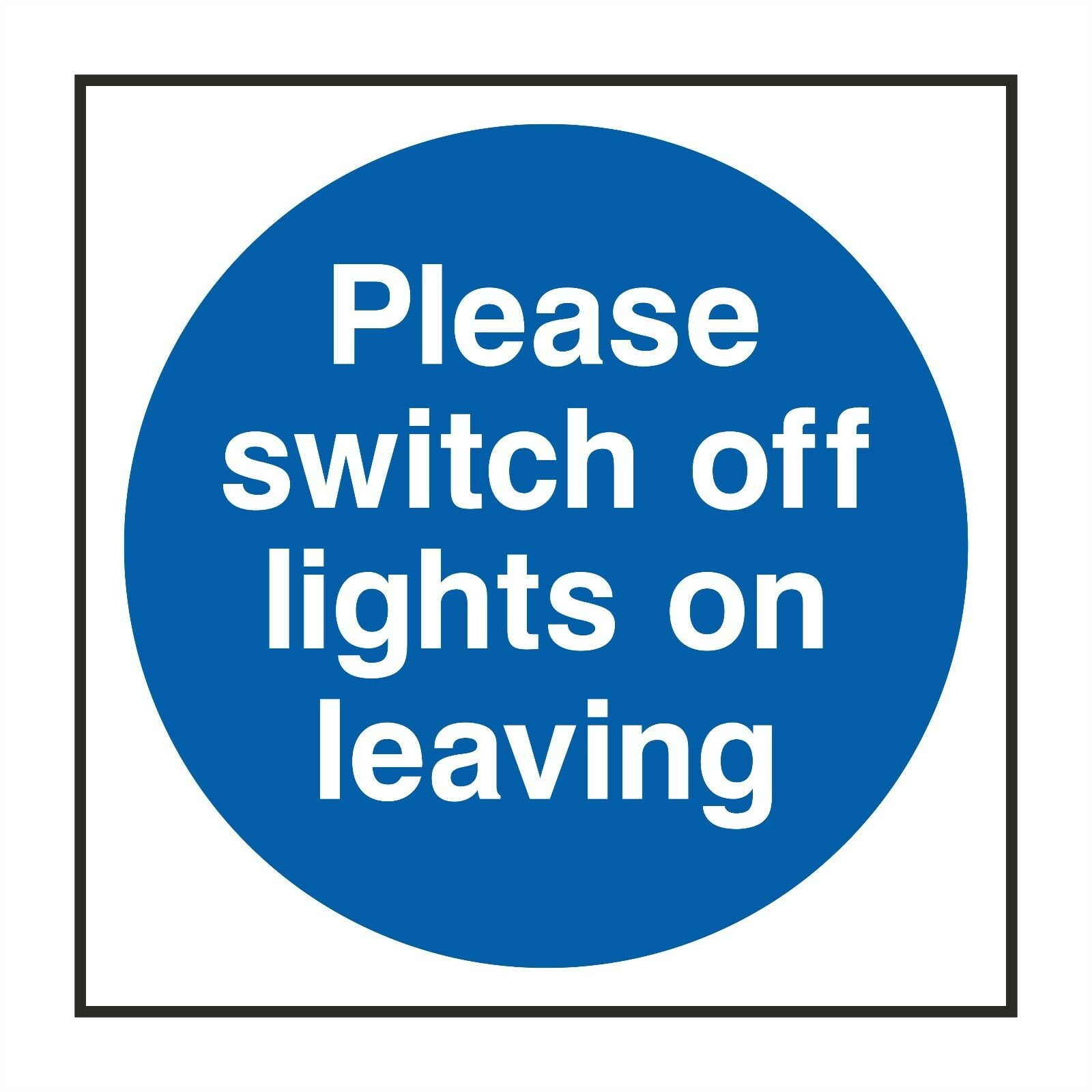 1x PLEASE SWITCH OFF LIGHTS ON LEAVING warning Sticker for Hotel Motel Home Work