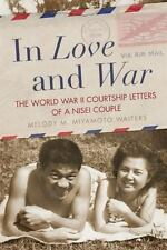 In Love and War: The World War II Courtship Letters of a Nisei Couple, World War