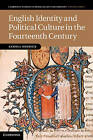 English Identity and Political Culture in the Fourteenth Century by Andrea Ruddick (Hardback, 2013)