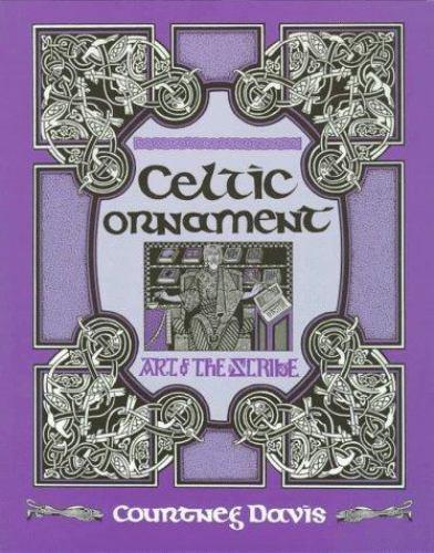 Celtic Ornament : Art of the Scribe by Courtney Davis