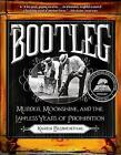 Bootleg: Murder, Moonshine, and the Lawless Years of Prohibition by Karen Blumenthal (Paperback / softback, 2013)