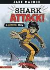 Shark Attack!: A Survive! Story by Jake Maddox (Hardback, 2009)