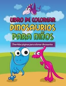 Libro De Colorear Dinosaurios Para Ninos Divertidas Paginas Para