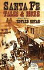 Santa Fe Tales & More by Howard Bryan (Paperback, 2010)