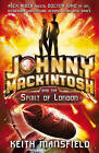 Johnny Mackintosh and the Spirit of London by Keith Mansfield (Paperback, 2009)