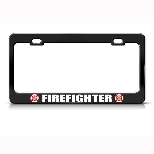 FIREFIGHTER FIGHT FIRE Metal License Plate Frame Tag Holder Two Holes