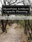 Sharepoint Artifacts - 2010 Capacity Planning by Ray Stuyvesant (Paperback / softback, 2012)