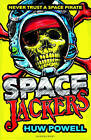 Spacejackers by Huw Powell (Paperback, 2014)