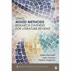 Using Mixed Methods Research Synthesis for Literature Reviews by Mieke Heyvaert, Patrick Onghena, Karin Hannes (Paperback, 2016)