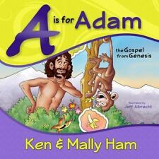 A Is for Adam : The Gospel from Genesis by Ken Ham and Mally Ham (2011, Spiral)