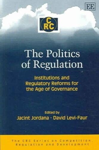 1 of 1 - The Politics of Regulation: Institutions And Regulatory Reforms for the Age of