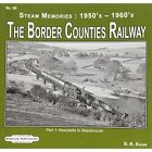 The Border Counties Railway Steam Memories 1950's-1960's: No. 68, pt. 1: Newcastle to Reedsmouth by D. R. Dunn (Mixed media product, 2013)