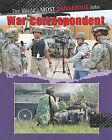 War Correspondents by Antony Loveless, Sabrina Crewe (Hardback, 2011)