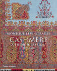 Cashmere: A French Passion - 1800 -1880 by Monique Levi-Strauss (Hardback, 2013)