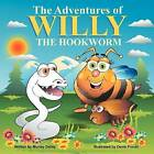The Adventures of Willy the Hookworm by Murray Dailey (Paperback / softback, 2011)
