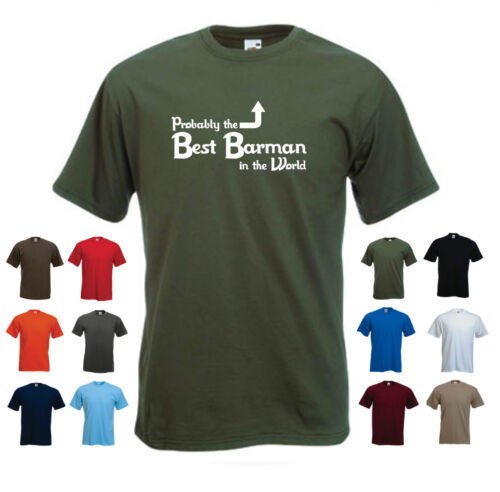 /'Probably the Best Barman in the World/' Funny Bar staff Pub Landlord T-shirt Tee