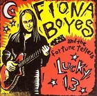 Lucky 13 by Fiona Boyes/Fiona Boyes & the Fortune Tellers (CD, Sep-2006, Yellow Dog Records)