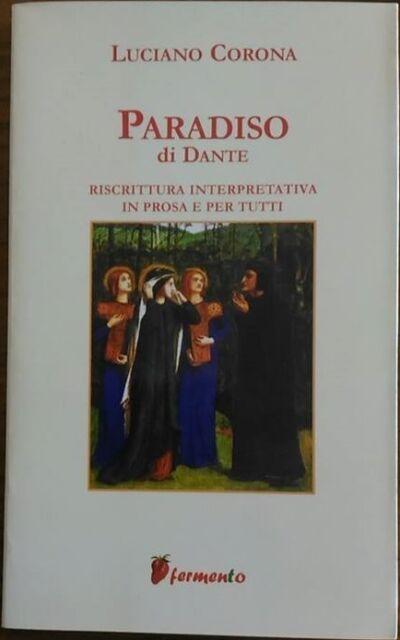 9788889207376 PARADISO. RISCRITTURA INTERPRETATIVA IN PROSA E PER TUTTI - DANTE