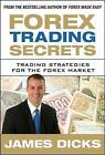 Forex Trading Secrets: Trading Strategies for the Forex Market by James Dicks (Hardback, 2010)
