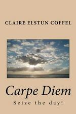 Carpe Diem by Claire Coffel (2013, Paperback, Large Type)