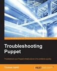 Troubleshooting Puppet 9781784398651 by Thomas Uphill Paperback