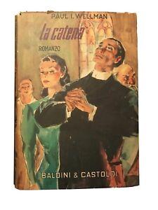 La-Catena-Paul-I-Wellman-Baldini-amp-Castoldi-romanzo-vintage