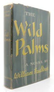 William Faulkner THE WILD PALMS 1st Edition 1st Printing rare