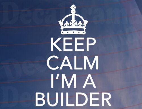 Keep Calm I /'m A Builder Funny Novelty car//Van//Window Sticker-Medium Size